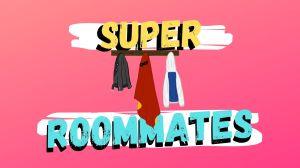 Copy of Super Roommates-2